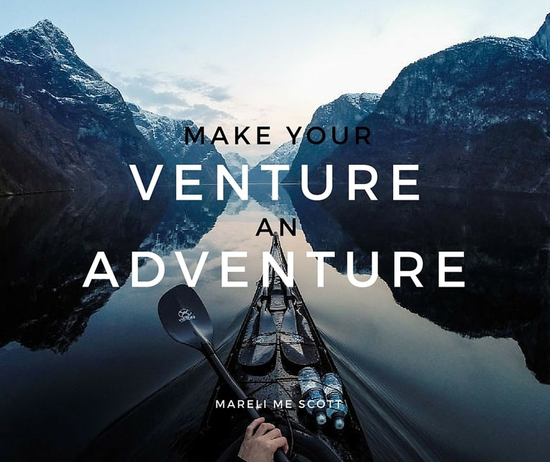 Make your venture an adventure - Mareli Scott