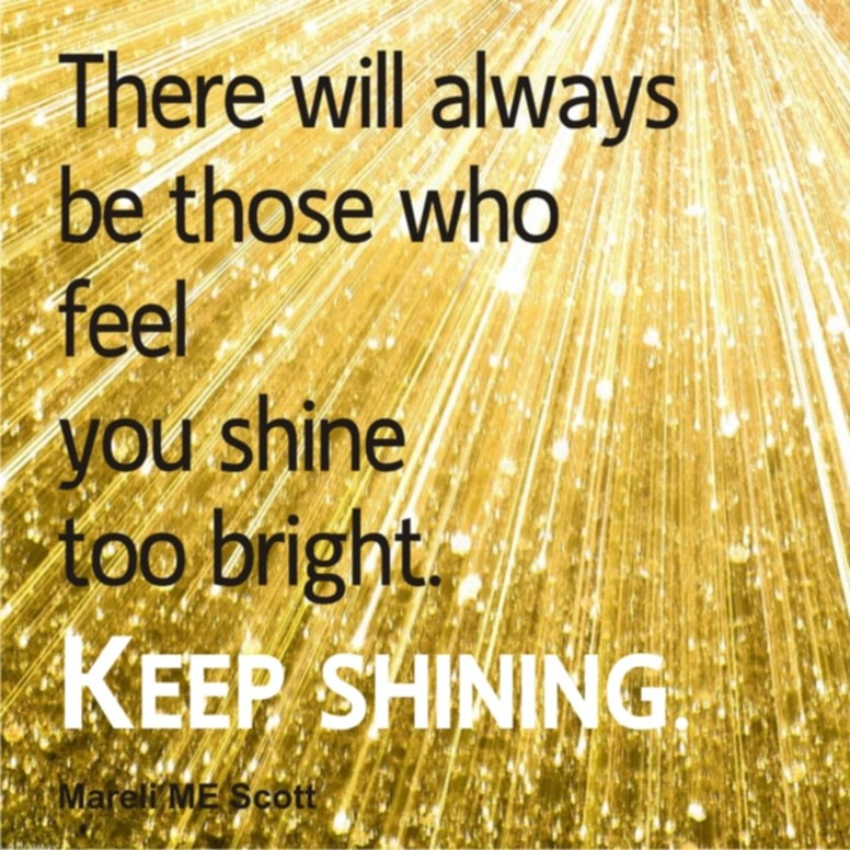 """Keep shining"" - Mareli Scott"
