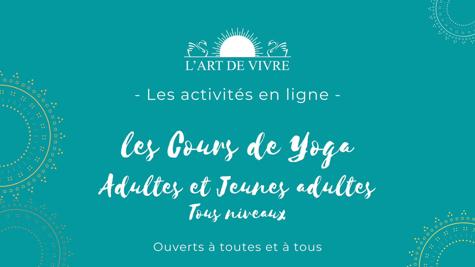 Les cours de Yoga pour adultes et jeunes adultes de l'Art de Vivre FRANCE en ligne